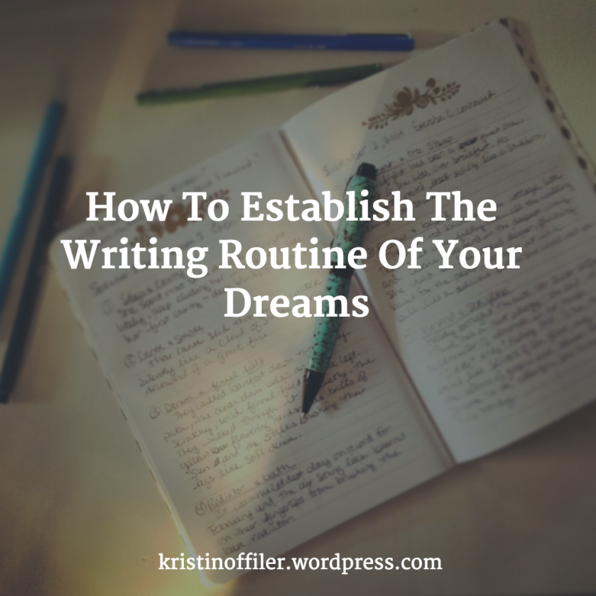 How to establish the writing routine of your dreams